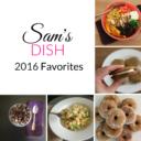 Sam's Dish 2016 Favorites